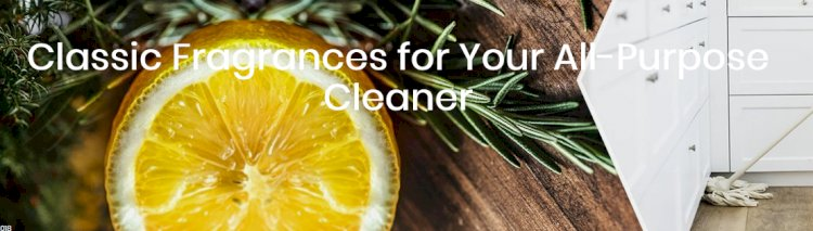Classic Fragrances for Your All-Purpose Cleaner