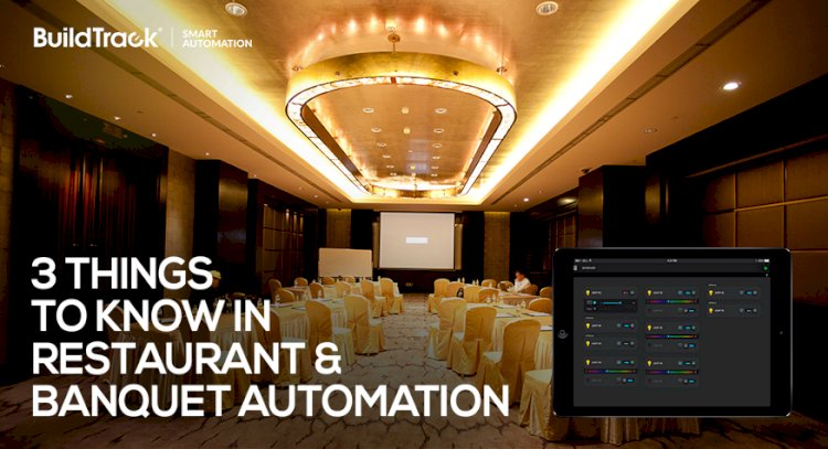 3 THINGS TO KNOW IN RESTAURANT & BANQUET AUTOMATION
