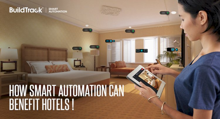 HOW SMART AUTOMATION CAN BENEFIT HOTELS !