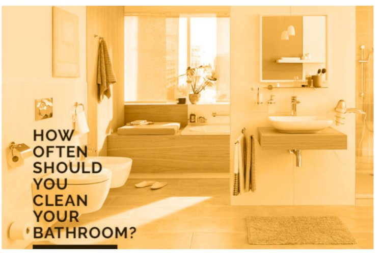 How Often Should You Clean Your Bathroom?