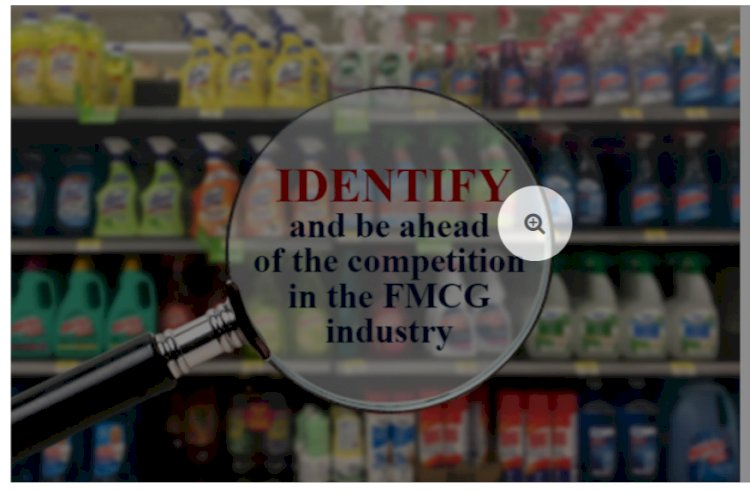 Understanding the FMCG Industry to Stay Ahead of the Competition