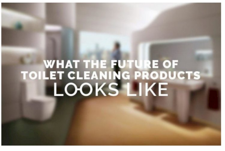 Future of Toilet Cleaning Products