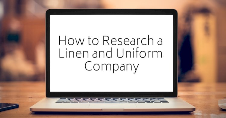 How to Research a Linen and Uniform Company