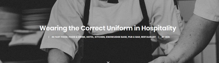 Wearing the Correct Uniform in Hospitality