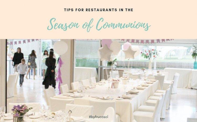 Tips for the season of communions in restaurants.