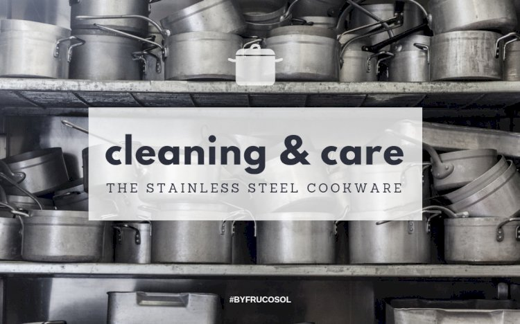 How to care for kitchen stainless steel utensils
