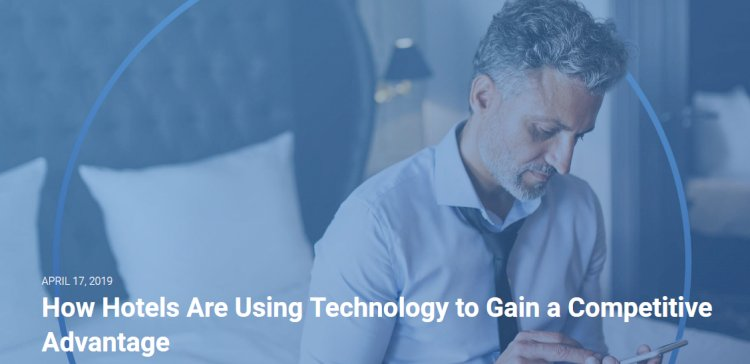 How Hotels Are Using Technology to Gain a Competitive Advantage