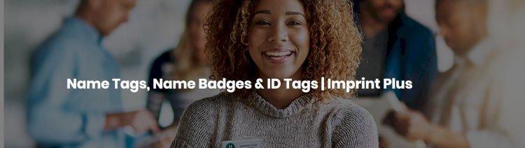 Name Tags, Name Badges & ID Tags | Imprint Plus