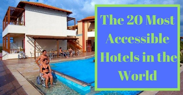 The 20 Best Handicap & Wheelchair Accessible Hotels in the World