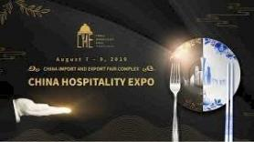 China Hospitality Expo Aug 7 - 9, 2019 China Import and Export