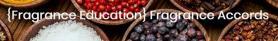 {Fragrance Education} Fragrance Accords