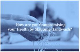 Are You Compromising Your Health By Skipping Handwash?