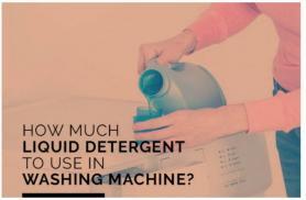 How Much Liquid Detergent to Use in Washing Machine?