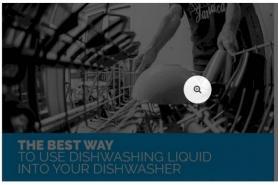 The Best Way to Use Dishwashing Liquid into Your Dishwasher