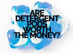 Are Detergent Pods Worth the Money?