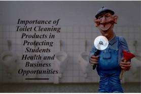Importance of Toilet Cleaning Products in Protecting Student Health and Business Opportunities