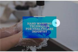 Hand Washing Techniques for Healthcare Industry