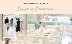 Tips for the season of communions in restaurants.
