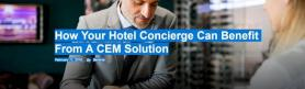 How Your Hotel Concierge Can Benefit From A CEM Solution